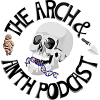 The Arch and Anth Podcast