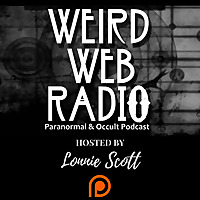 Weird Web Radio | Paranormal and Occult Podcast