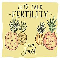 Let's Talk Fertility with Izzy Judd