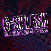 G-Splash: Pop Culture Podcast