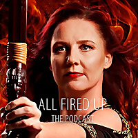 All Fired Up - Podcast