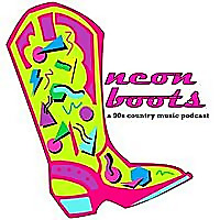 Neon Boots | A 90's Country Music Podcast
