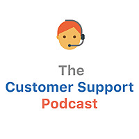 The Customer Support Podcast