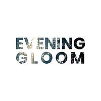 Evening Gloom