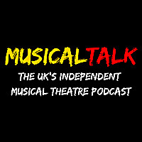 Musical Talk | The UK's Independent Musical Theatre Podcast