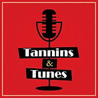 Tannins and Tunes Podcast