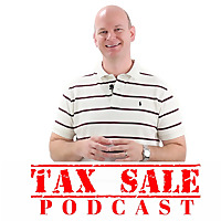 The Tax Sale Podcast - Investing in Tax Deeds & Tax Liens