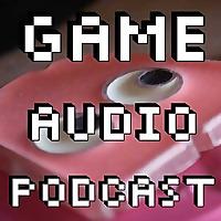 Game Audio Podcast