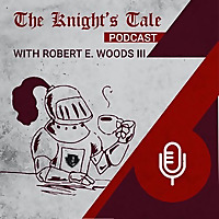 The Knight's Tale Podcast