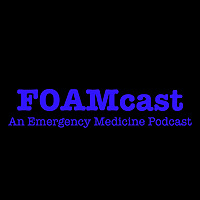 FOAMcast | Emergency Medicine Core Content