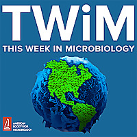 TWiM | This Week in Microbiology