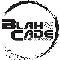BlahCade Pinball Podcast