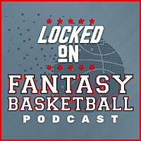Locked On Fantasy Basketball