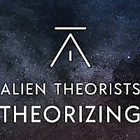 Alien Theorists Theorizing Podcast