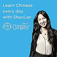Talk Chineasy | Learn Chinese every day with ShaoLan