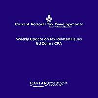 Current Federal Tax Developments