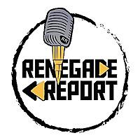 The Renegade Report