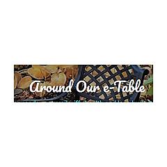 Around Our e-Table