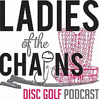 Ladies of the Chains Podcast