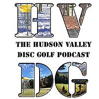 The Hudson Valley Disc Golf Podcast