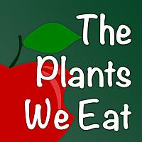 The Plants We Eat