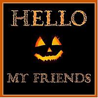 Hello, My Friends