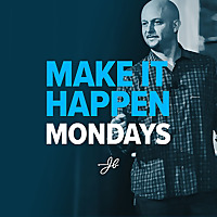 Make It Happen Mondays | B2B Sales Talk with John Barrows