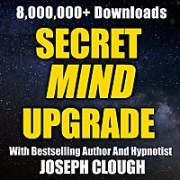 Secret Mind Upgrade with Joseph Clough