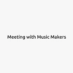Meeting with Music Makers