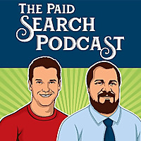 The Paid Search Podcast | A Weekly Podcast About Google Ads, Google AdWords, And Digital Marketing