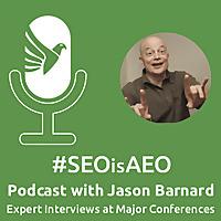 Jason Barnard | SEO is AEO Digital Marketing Podcast