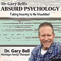 Dr. Gary Bell's Absurd Psychology