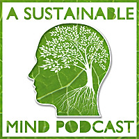 A Sustainable Mind | A Environment & Sustainability Podcast