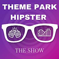 ThemeParkHipster Show