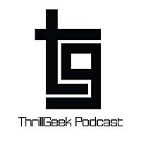 ThrillGeek Podcast