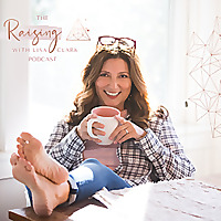 Raising with Lisa Clark's Podcast