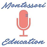 Montessori Education Podcast with Jesse McCarthy