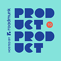 Product to Product   A product management podcast