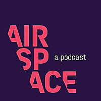AirSpace | The National Air and Space Museum