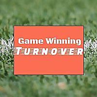 Game Winning Turnover