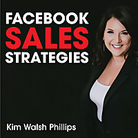 Facebook Sales Strategies with Kim Walsh Phillips