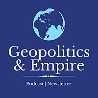 Geopolitics & Empire Podcast