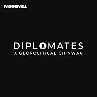 Diplomates: A Geopolitical Chinwag