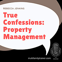 True Confessions: Property Management