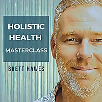 Holistic Health Masterclass Podcast