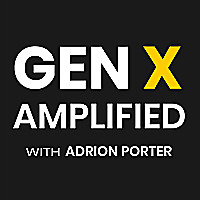 Gen X Amplified with Adrion Porter