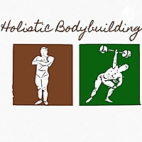 Holistic Bodybuilding