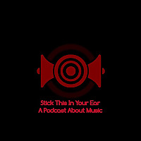 Stick This In Your Ear! A Podcast About Music