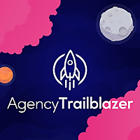 The Agency Trailblazer Podcast