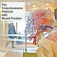 The Consciousness Podcast - Hear from Experts on Mind and Consciousness